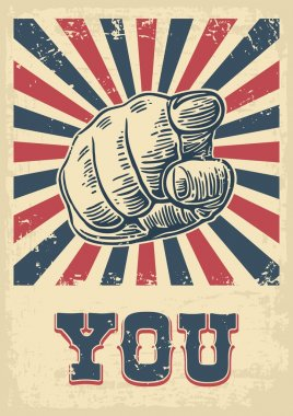 Motivational poster with hand pointing at you or the viewer listen text. Finger at viewer, from front.  Vector black vintage engraved illustration. I want you.
