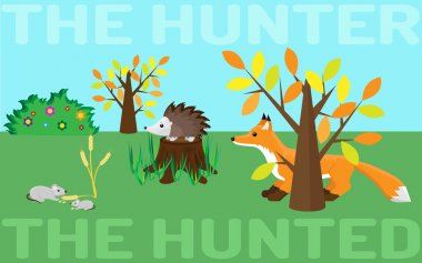 The hunter or the hunted. Mouse, hedgehog, fox.