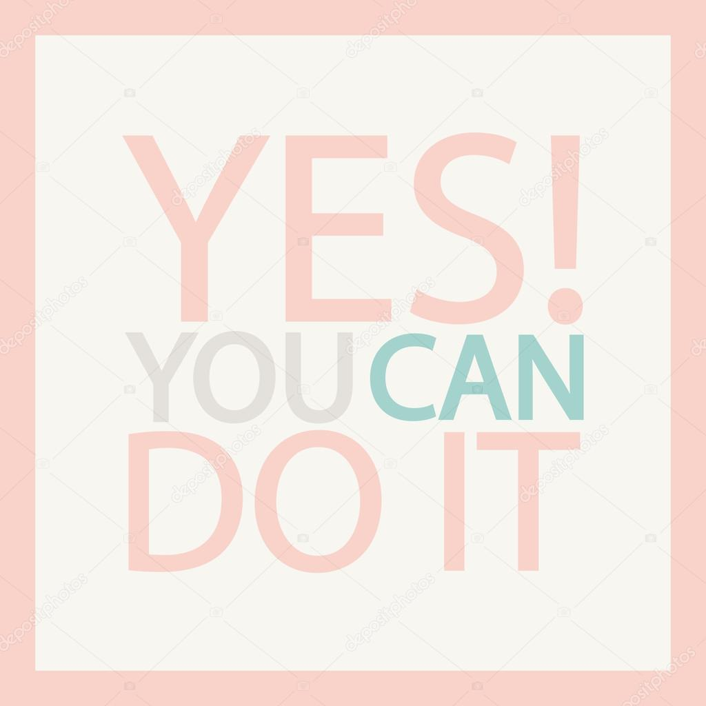 You Can Do It Motivation Quote Inspirational Phrase Vector