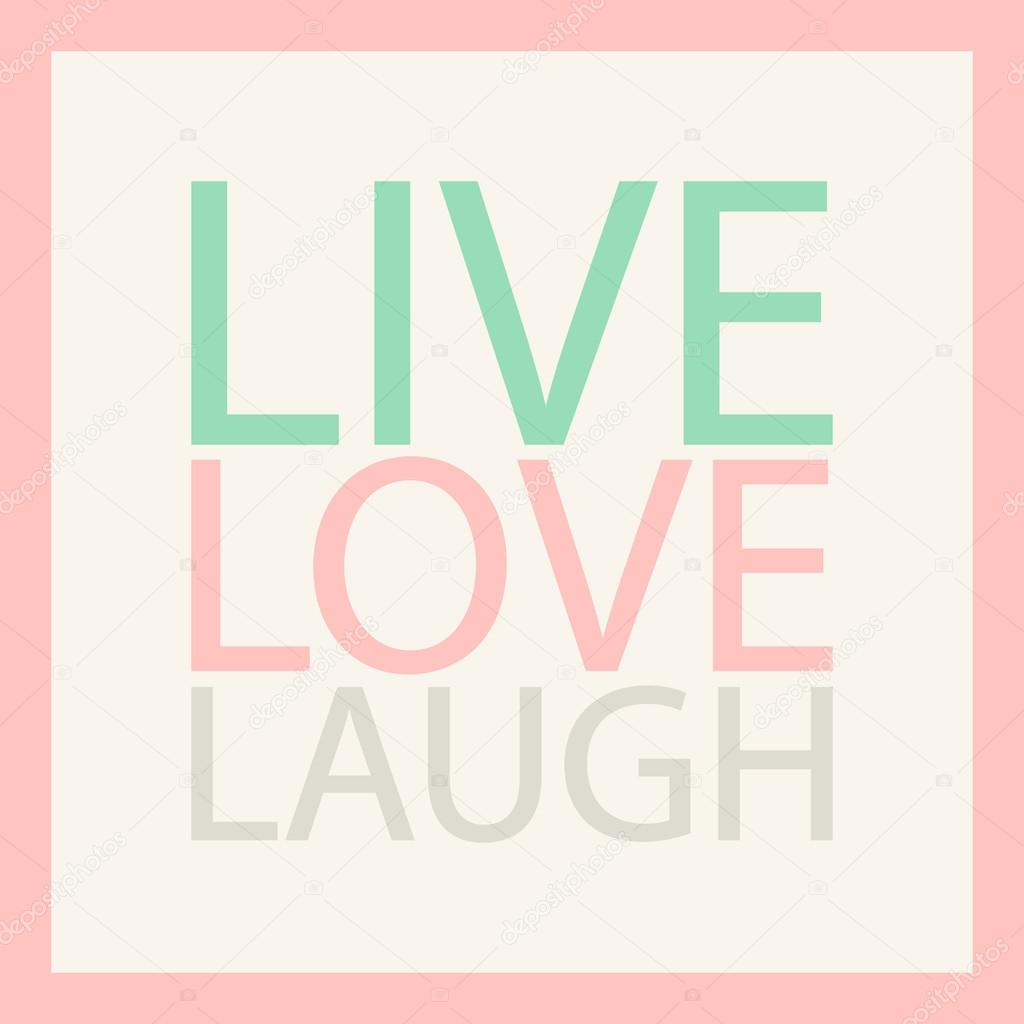 Live Love Laugh Pastel Motivation Quote Inspirational Phrase