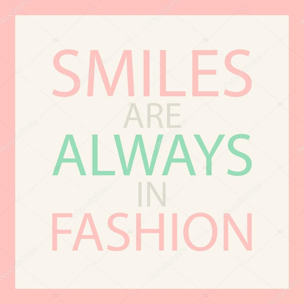 Sonrisas Siempre Están De Moda Cita De Motivación De Pastel