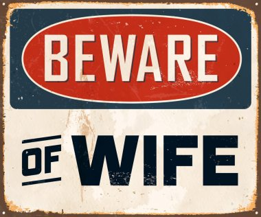 Vintage Metal Sign - Beware of Wife - Vector stock vector