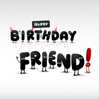Funny Birthday card - Happy Birthday Friend clip art vector