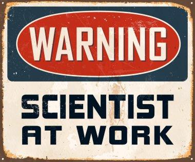 Warning Scientist At Work