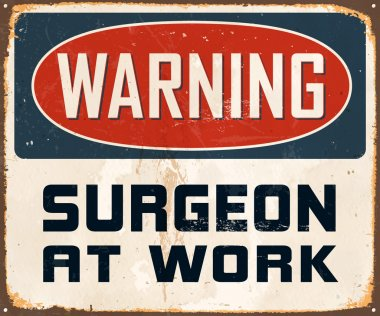 Warning Surgeon At Work