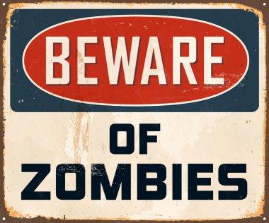 Metal Sign - Beware of Zombies