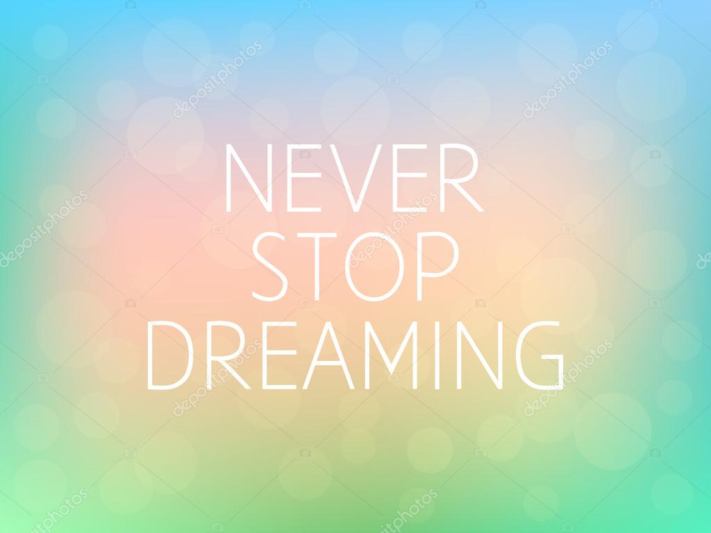 Never Stop Dreaming Motivation Quote Poster Typography