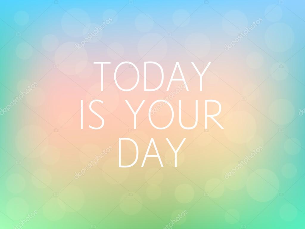 Today Is Your Day Motivation Quote Poster Typography Colorful