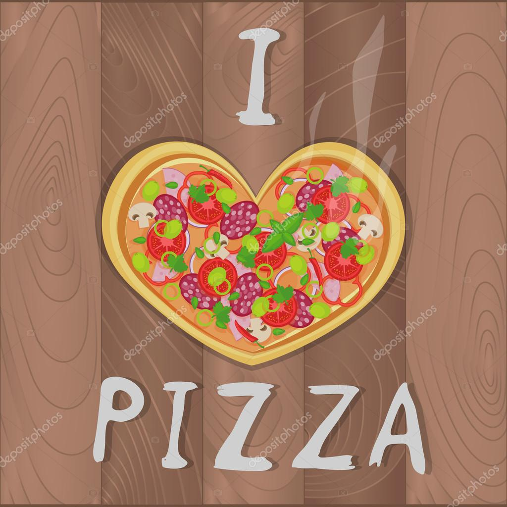 Vector Romantic Pizza On Wooden Background In Flat Style And Heart Shape  And I Love Pizza Text. Pizza Design For Romantic Cards, Valentines Day,  Birthday, ...