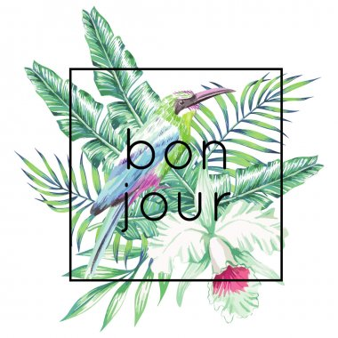 Bonjour slogan. Bird, orchid and palm leaves print