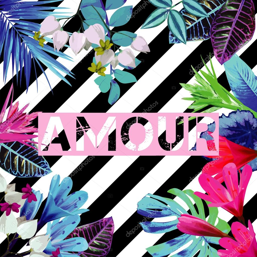 Amour slogan. Tropical exotic floral striped print