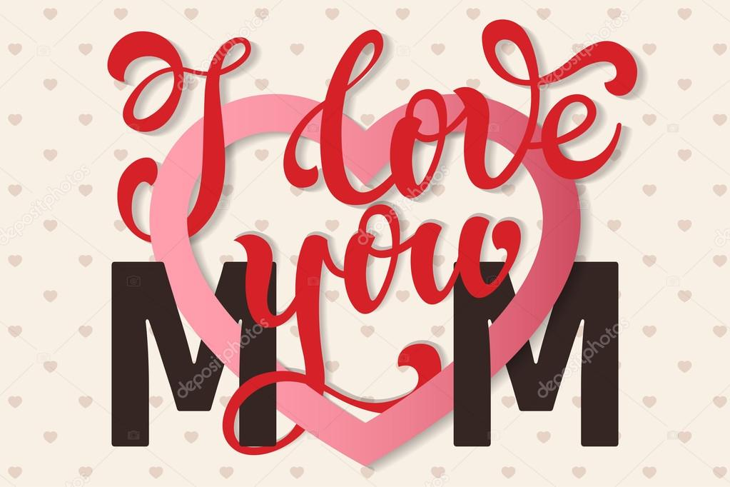I Love You Mom Hand Lettering Greeting Card Happy Mothers Day