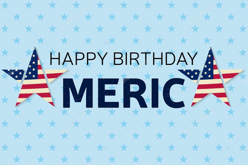 Happy birthday america greeting card flyer happy birthday america happy birthday america greeting card flyer happy birthday america poster patriotic banner for website template vector illustration m4hsunfo