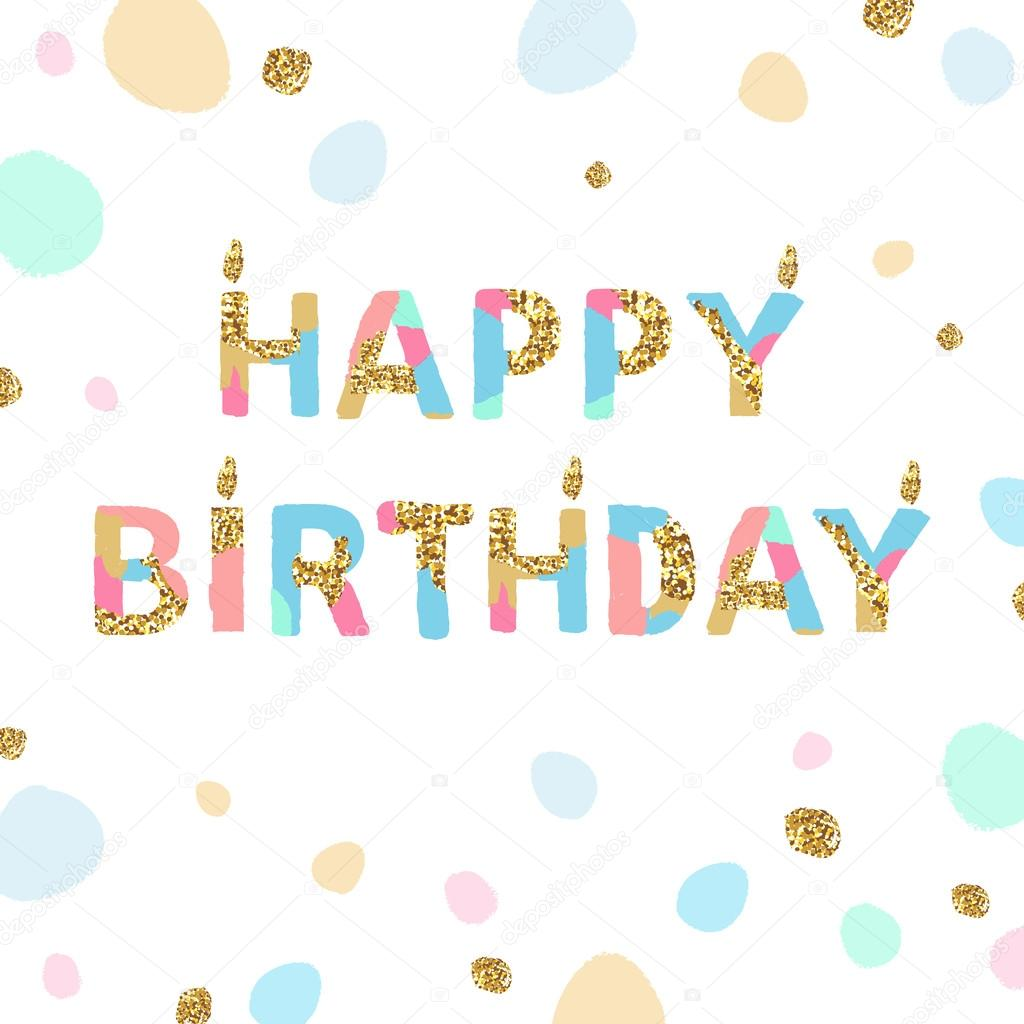 Happy Birthday Card With Artistic Unique Font With Golden Glitter
