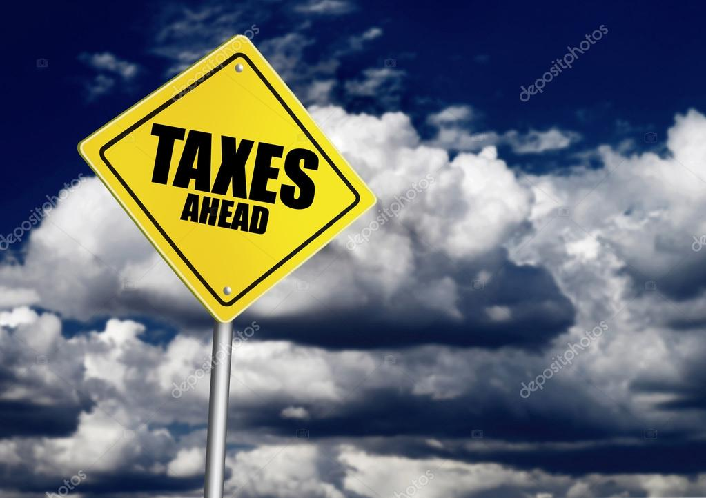 Taxes ahead sign