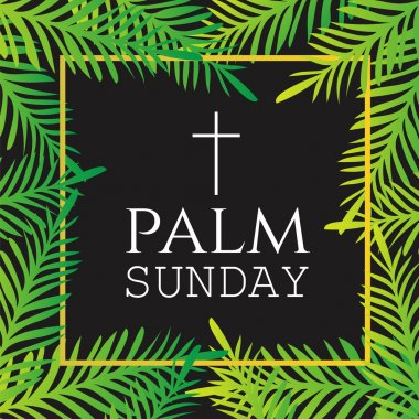 Palm branches and Leaves. Square Frame. Palm Sunday text with Cross. Easter celebration. Religious Holiday. Vector Illustration.
