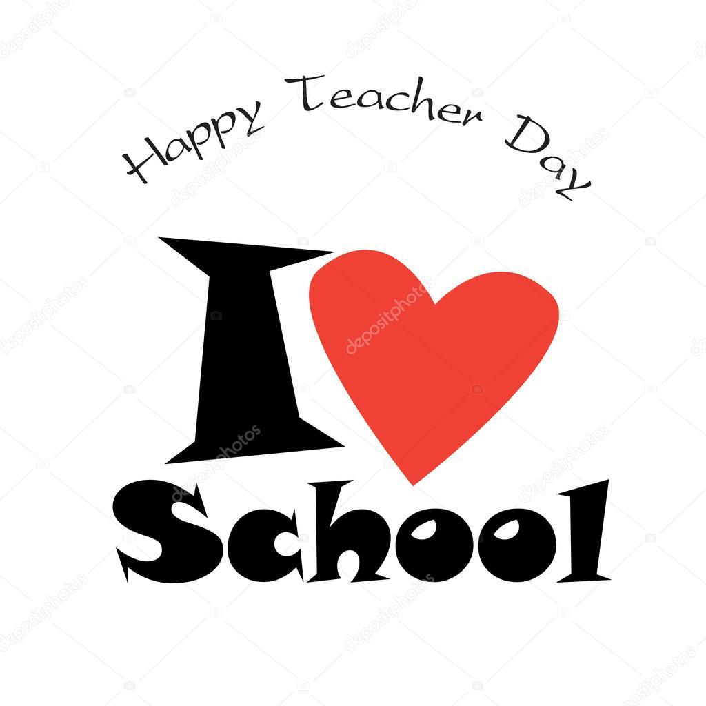 Teachers Day  I love School - Calligraphy script, red heart