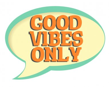Good vibes only vector sticker. Volume frame with shadow. Speech bubble in retro style.