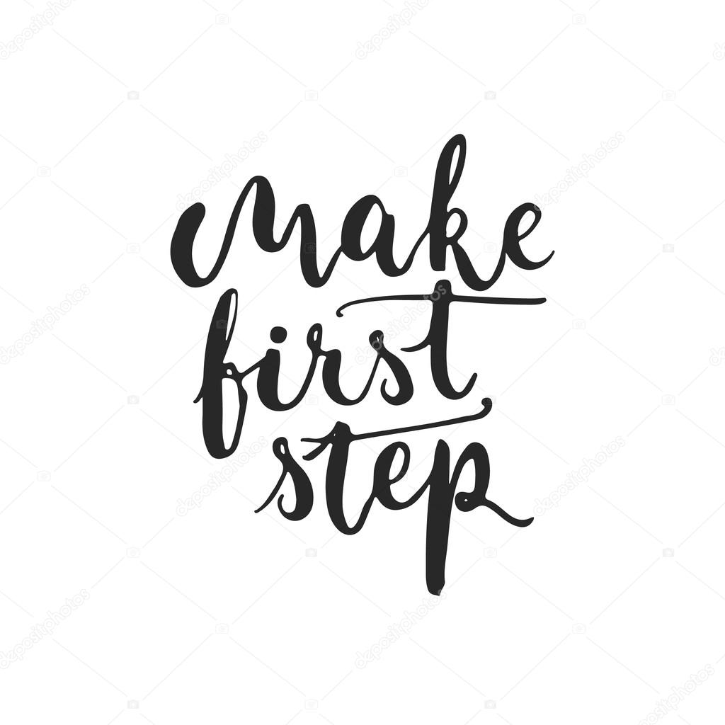 Hand Drawn Typography Lettering Phrase Make First Step Isolated On The White Background Modern Calligraphy