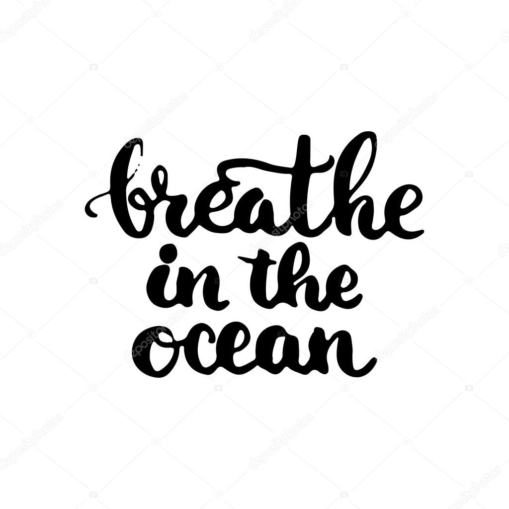 hand drawn typography lettering phrase breathe in the ocean modern