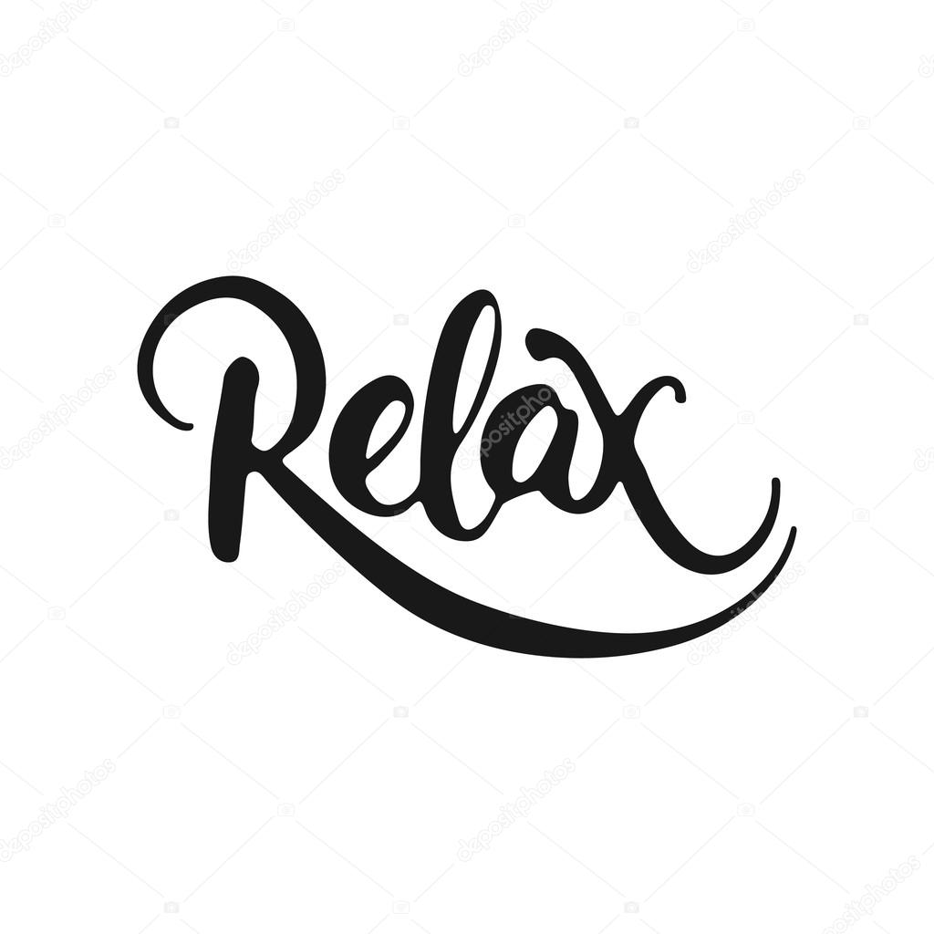 Hand Drawn Typography Lettering Phrase Relax Isolated On The White Background Fun Calligraphy For