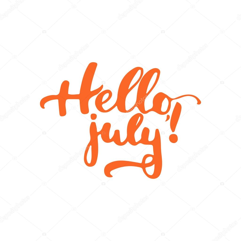 Hand Drawn Orange Typography Lettering Phrase Hello, July Isolated On The  White Background. Fun Calligraphy For Typography Greeting And Invitation  Card Or ...