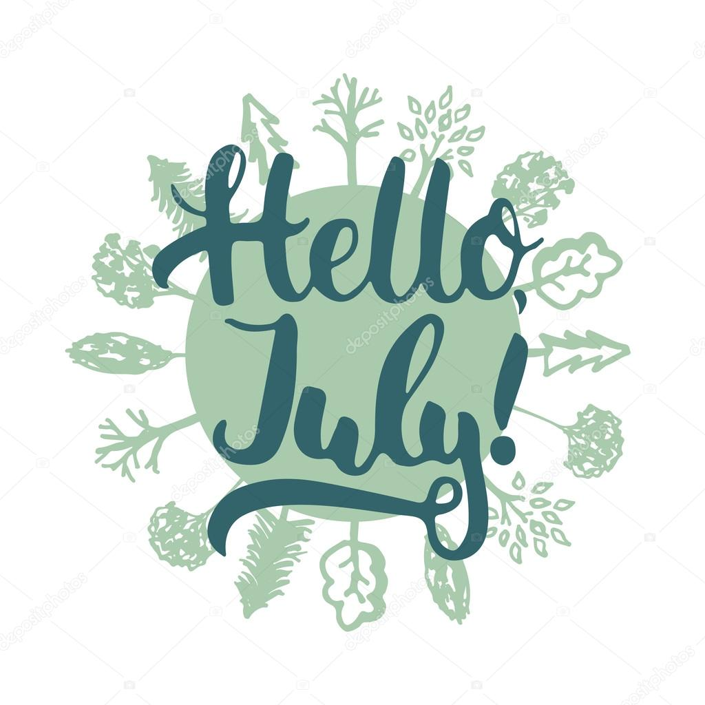 Hand Drawn Typography Lettering Phrase Hello, July In Forest Circle  Isolated On The White Background