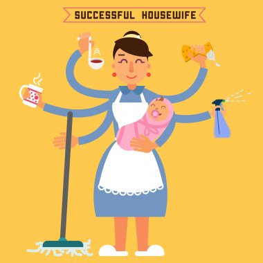 Successful Housewife. Successful Woman. Multitasking Woman. Perfect Wife. Super Mom. Multitasking Mother. Woman with Baby. Vector illustration. Flat style