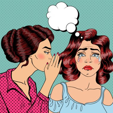 Woman Whispering Secret to her Crying Friend. Pop Art. Vector illustration