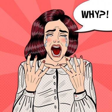Pop Art Depressed Crying Woman Screaming Why. Vector illustration