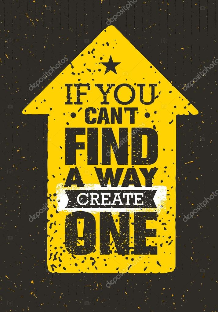 If You Can't Find A Way Create One  — Stock Vector © wow subtropica