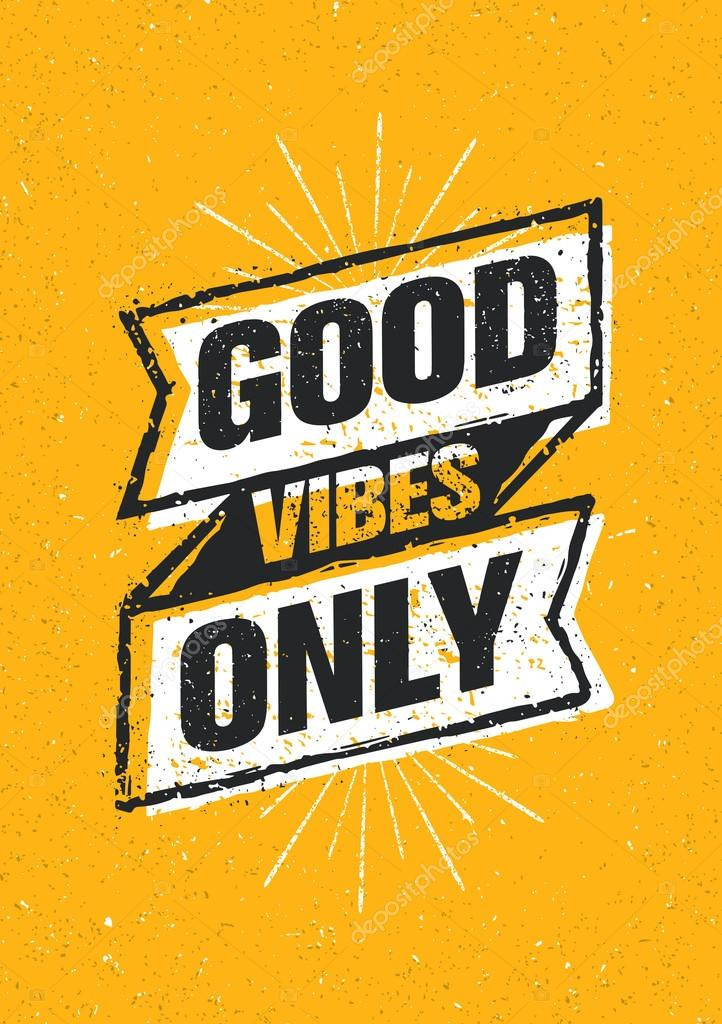 Good Vibes Quotes Wallpaper Good Vibes Only Motivation