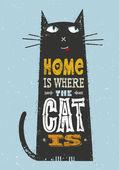 Fotografie Zuhause ist, wo die Katze Zitat ist