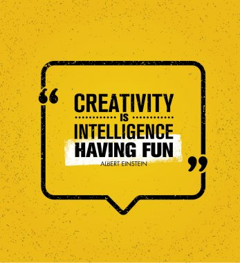 Creativity Is Intelligence Having Fun Quote