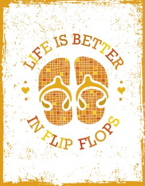 Life Is Better In Flip Flops Quote