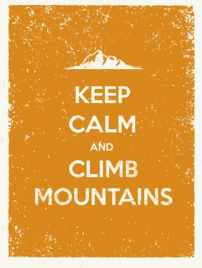 Keep Calm and Climb Mountains Quote