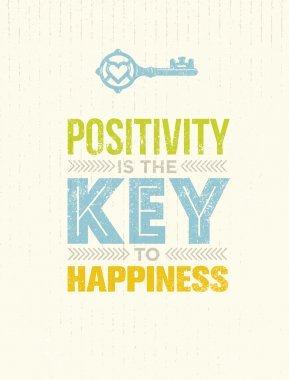Positivity Is The Key To Happiness Quote