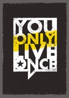 You Only Live Once Quote