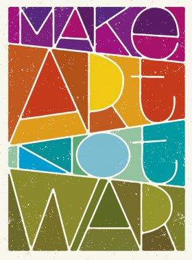 Make Art Not War Motivation Quote