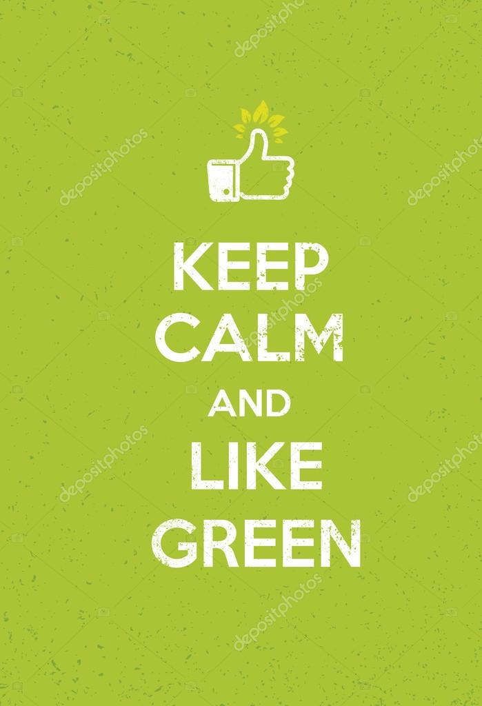 Keep Calm And Like Green Poster