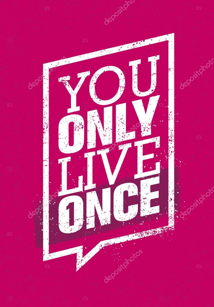 you only live once speech