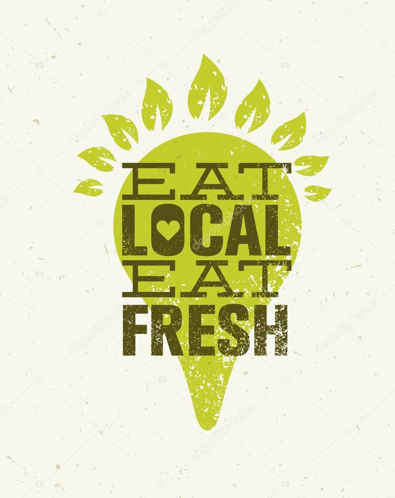 Eat Local Eat Fresh Concept
