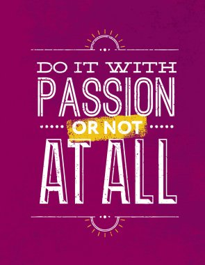 Do It With Passion Or Not At All Quote