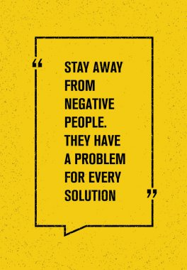 Stay Away From Negative People Quote