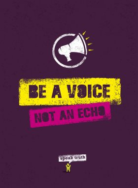 Be A Voice, Not An Echo Quote