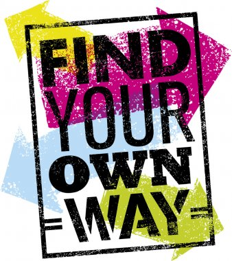 Find Your Own Way Quote