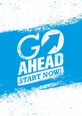 Go Ahead Start Now Quote