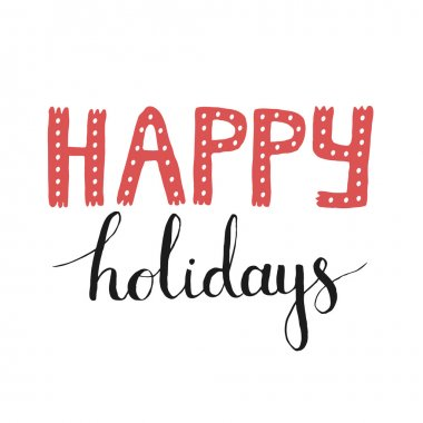 Modern Poster with Lettering, Happy Holidays, Handmade illustration clip art vector