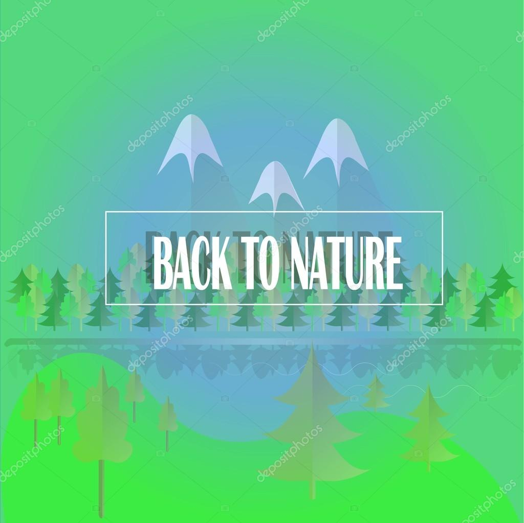 Typography motivation banner Back to nature. Green hills, trees, skies and forest, blue mountains with white peaks, river, gray shade
