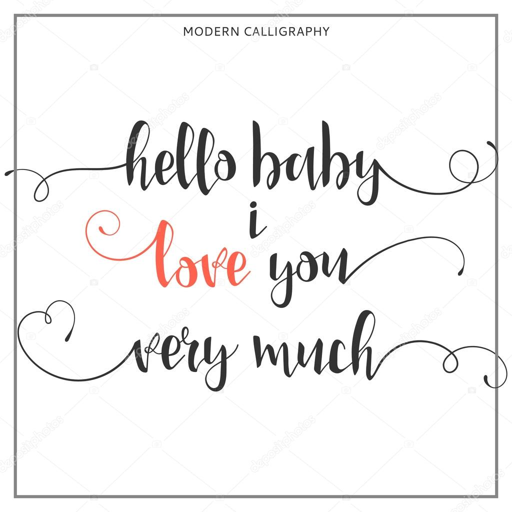 Hello baby i love you very much Calligraphic quote — Stock Vector
